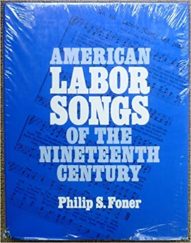 Book American Labor Songs of the Nineteenth Century (Music in American Life)