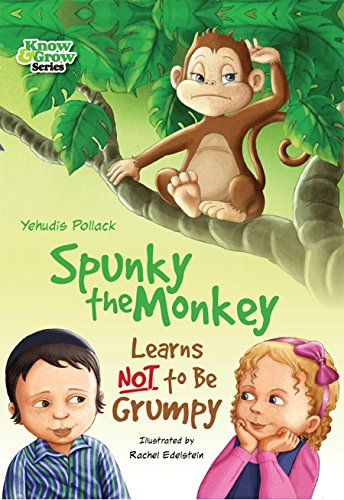 (Spunky the Monkey Learns NOT to be Grumpy)