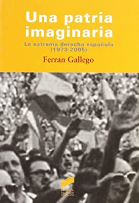 Una patria imaginaria: la extrema derecha española 1973-2005 : 14 Diversos: Amazon.es: Gallego Margaleff, Fernando José: Libros