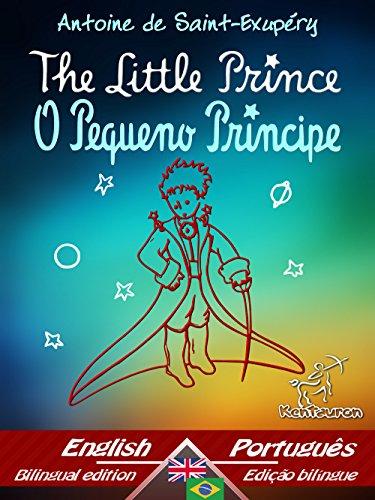 The Little Prince - O Pequeno Príncipe: Bilingual parallel text - Texto bilíngue em paralelo: English - Brazilian Portuguese/Inglês - Português Brasileiro (Dual Language Easy Reader Livro 69)