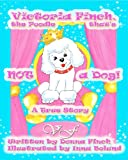Victoria Finch, the Poodle That's Not a Dog!!, Donna Finch, 1453830480
