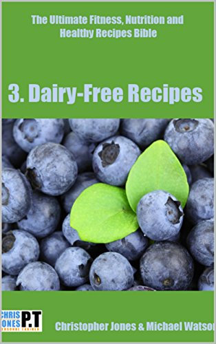 Dairy Free Recipes: High Protein & High Energy Cookbook, Dairy Free Recipes To Optimise Your Exercise & Health Goals - Paleo Friendly Recipes For Weight ... Nutrition And Healthy Recipes Bible Book 4) by Christopher Jones