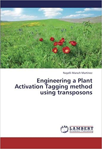 Book Engineering a Plant Activation Tagging method using transposons by Nayelli Marsch Mart??nez (2013-05-02)
