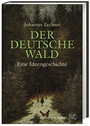 Der Deutsche Wald  Eine Ideengeschichte Zwischen Poesie Und Ideologie. 1800 1945
