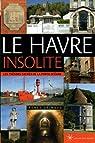 Le Havre insolite par Collectif