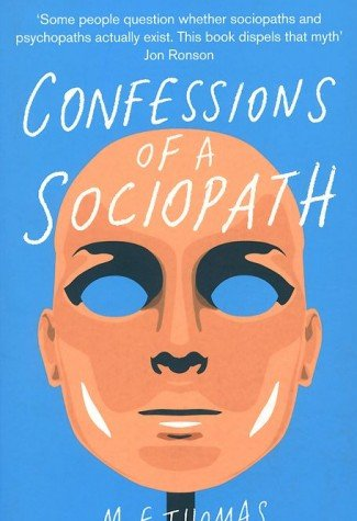 Download [(Confessions of a Sociopath: A Life Spent Hiding in Plain Sight )] [Author: M. E. Thomas] [May-2013] pdf