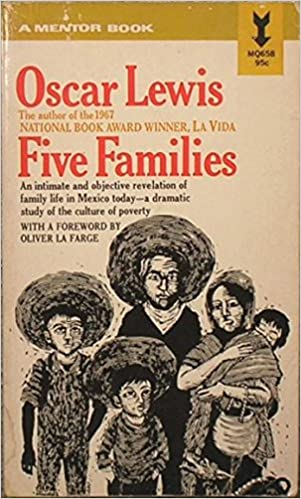 five families mexican case studies in the culture of poverty  five families mexican case studies in the culture of poverty oscar lewis com books