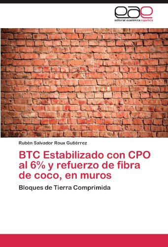 Descargar Libro Btc Estabilizado Con Cpo Al 6% Y Refuerzo De Fibra De Coco, En Muros Roux Gutiérrez Rubén Salvador
