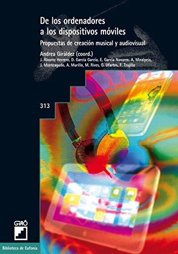 De los ordenadores a los dispositivos móviles (BIBLIOTECA DE EUFONIA) (Spanish Edition)