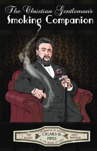 (The Christian Gentleman's Smoking Companion: A Celebration of Smoking to the Glory of God)