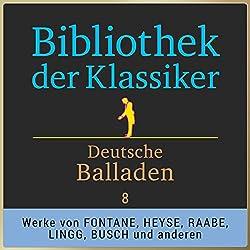 Deutsche Balladen, Teil 8 (Bibliothek der Klassiker)