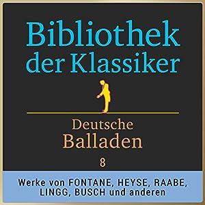 Deutsche Balladen, Teil 8 (Bibliothek der Klassiker) Hörbuch