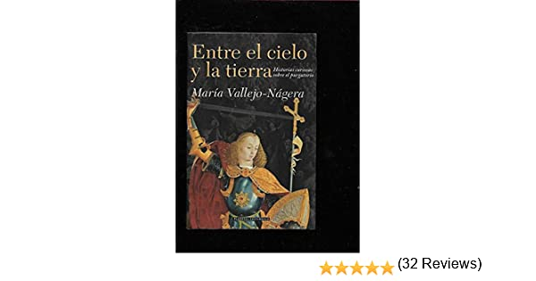 Entre El Cielo Y La Tierra: Amazon.es: VALLEJO NAGERA, MARIA: Libros
