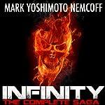 Infinity: The Complete Saga | Mark Yoshimoto Nemcoff