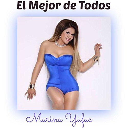 Amazon.com: El Mejor de Todos: Marina Yafac: MP3 Downloads