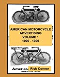 img - for American Motorcycle Advertising Volume 1: 1900 - 1906 book / textbook / text book