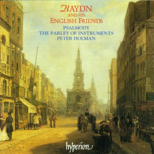 Haydn and his English Friends (English Orpheus, Vol 48) /Psalmody * Parley of Instruments * Holman