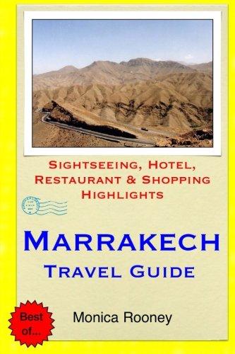 Marrakech Travel Guide: Sightseeing, Hotel, Restaurant & Shopping Highlights