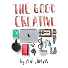 The Good Creative: 18 ways to make better art