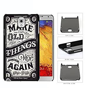 Make Old Things New Again Western Script Hard Plastic Snap On Cell Phone Case Samsung Galaxy Note 3 III N9000 N9002 N9005