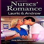 Nurses' Romance: Laurie & Andrew | Jane John-Nwankwo RN