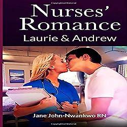 Nurses' Romance: Laurie & Andrew