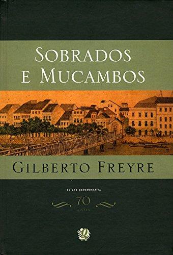 Sobrados E Mucambos - Ed. Comemorativa 70 Anos (Em Portugues Do Brasil)