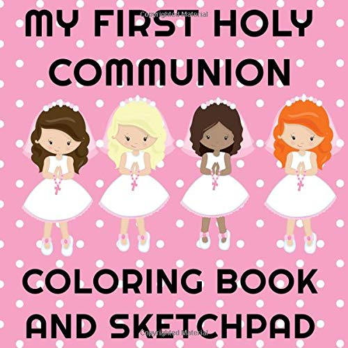 - My First Holy Communion Coloring Book And Sketchpad: Kids Coloring And  Drawing Book (Girls Edition): I'm Magical Publishing: 9781096390879:  Amazon.com: Books