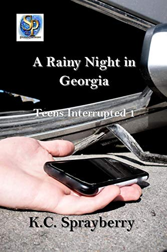 A Rainy Night in Georgia: Teens Interrupted 1 by [Sprayberry, K.C.]