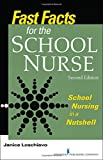 img - for Fast Facts for the School Nurse, Second Edition: School Nursing in a Nutshell book / textbook / text book
