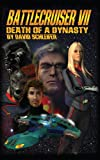 img - for Battlecruiser VII: Death of a Dynasty by David Schleifer (2008-10-30) book / textbook / text book