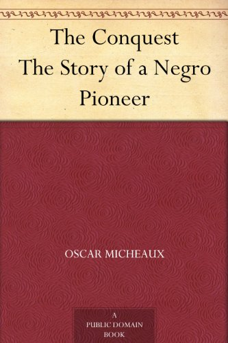 The Conquest The Story of a Negro - Free Education Ebooks