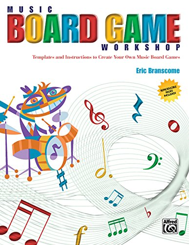 Music Board Game Workshop: Templates and Instructions to Create Your Own Music Board Games (Rhythm Concepts and Instrument Identification)