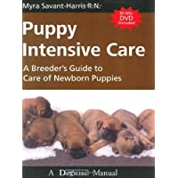 Puppy Intensive Care: A Breeder's Guide to Care of Newborn Puppies