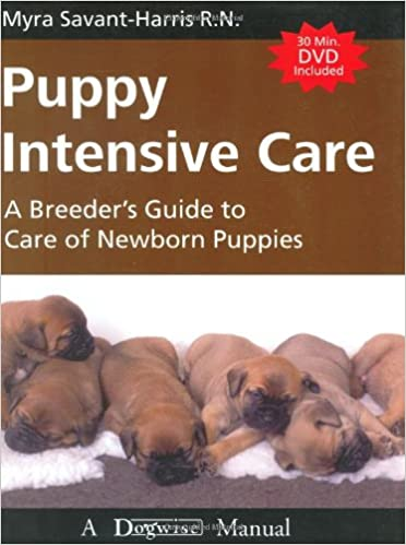 Puppy Intensive Care A Breeder S Guide To Care Of Newborn Puppies