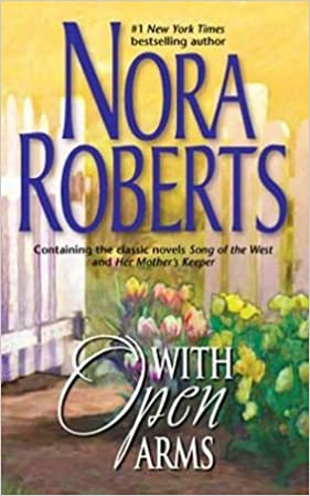 With Open Arms (Song of the West, Her Mother's Keeper): Nora