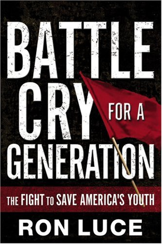 Battle Cry for a Generation: The Fight To Save America's Youth]()