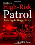 High-Risk Patrol: Reducing the Danger to You