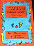 Italian Regional Cookery, Lotte Mendelsohn and Bea Lazzaro, 1883280001