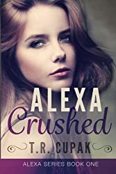 Alexa Crushed (Alexa Series) (Volume 1)