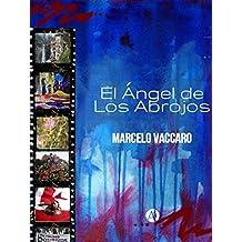 El ángel de los abrojos (Spanish Edition)