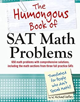 Amazon the humongous book of sat math problems ebook w the humongous book of sat math problems by kelley w michael fandeluxe Image collections