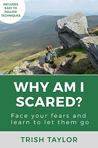 #freebooks – Why Am I Scared? Face Your Fears and Learn To Let Them Go Available until 31 December 2017