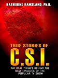 True Stories of C. S. I., Katherine Ramsland, 1410413233