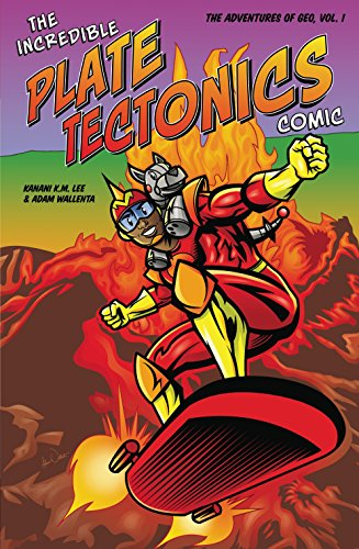 (The Incredible Plate Tectonics Comic: The Adventures of Geo, Vol. 1)