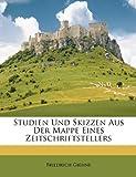 Studien und Skizzen Aus der Mappe Eines Zeitschriftstellers, Friedrich Giehne, 1149143037