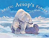 Arctic Aesop's Fables, Susi Gregg Fowler, 1570618615