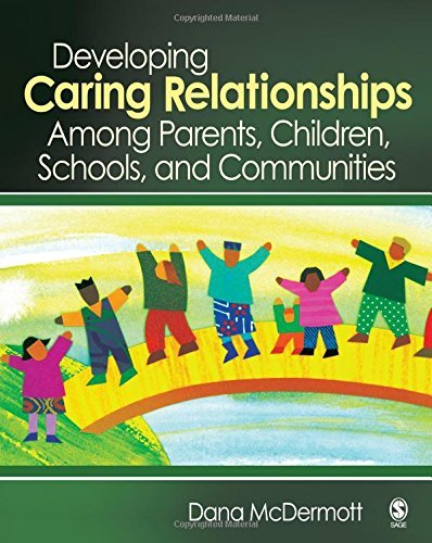 Developing Caring Relationships Among Parents, Children, Schools, and Communities by Dana R. McDermott (2007-07-12)