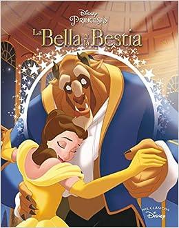 La Bella Y La Bestia Mis Clásicos Disney Spanish Edition 9788416548514 Disney Adosaguas Sayalero Slu Books