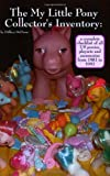 The My Little Pony Collector's Inventory, Hillary DePiano, 1411621654